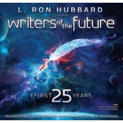 Writers of the Future the First 25 Years by L. Ron Hubbard