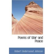 Poems of War and Peace by Robert Underwood Johnson