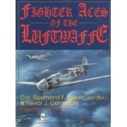 Fighter Aces of the Luftwaffe by Raymond F. Toliver