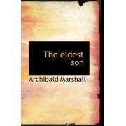 The Eldest Son by Archibald Marshall