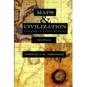 Maps and Civilization by Norman J.W. Thrower