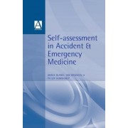 Self-assessment in Accident and Emergency Medicine by Ian Greaves