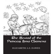 The Alexiad of the Princess Anna Comnena by Elizabeth A. S. Dawes