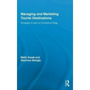 Managing and Marketing Tourist Destinations by Metin Kozak