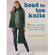 Head to Toe Knits by Bronwyn Lowenthal