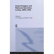 Imperial Japan and National Identities in Asia, 1895-1945 by Robert Cribb