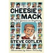 Cheesie Mack Is Not A Genius Or Anything by Steve Cotler