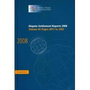 Dispute Settlement Reports 2008: Volume 6, Pages 2011-2382 2008: v. 6 by World Trade Organization