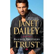 Bannon Brothers: Trust by Janet Dailey