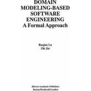Domain Modeling-Based Software Engineering by Ruqian Lu