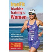 Ironfit Triathlon Training for Women by Don Fink