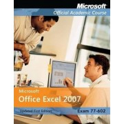 Microsoft Office Excel 2007 by Microsoft Official Academic Course