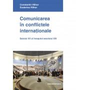 Comunicarea in conflictele internationale. Secolul XX si inceputul secolului XXI (eBook)