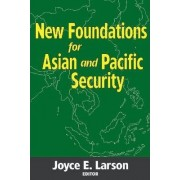 New Foundations for Asian and Pacific Security by Joyce E. Larson