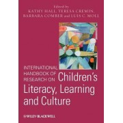 International Handbook of Research on Children's Literacy, Learning and Culture by Kathy Hall
