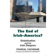 The End of Irish-America? by Feargal Cochrane