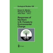 Responses of Northern US Forests to Environmental Change by Robert A. Mickler