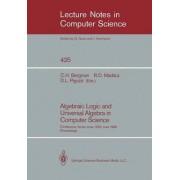 Algebraic Logic and Universal Algebra in Computer Science by Clifford H. Bergman