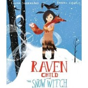 Raven Child and the Snow-Witch by Linda Sunderland