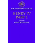 The Oxford Shakespeare: Henry IV: Part One by William Shakespeare
