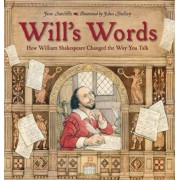Will's Words: How William Shakespeare Changed the Way You Talk, Hardcover