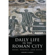 Daily Life in the Roman City by Gregory S. Aldrete