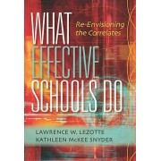 What Effective Schools Do by Lawrence W Lezotte