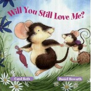 Will You Still Love Me? by Carol Roth