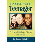 Raising Your Teenager by Roger Warren McIntire