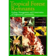 Tropical Forest Remnants by William F. Laurance