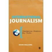 International Journalism by Kevin Williams