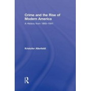 Crime and the Rise of Modern America by Kristofer Allerfeldt