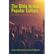 The Bible In/and Popular Culture by Philip Culbertson