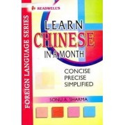 Learn Chinese in a Month: Easy Method of Learning Chinese without a Teacher - Roman and Char. by S. A. Sharma