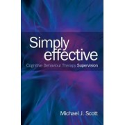 Simply Effective CBT Supervision by Michael J. Scott