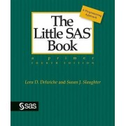 The Little SAS Book by Lora D Delwiche