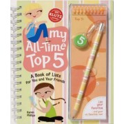 My All-time Top 5: A Book of Lists for You and Your Friends by Karen Phillips