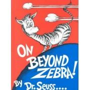 On Beyond Zebra! by Dr Seuss