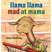 Llama Llama Mad at Mama by Anna Dewdney