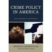 Crime Policy in America by Shahid Shahidullah