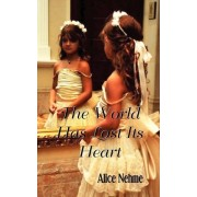 The World Has Lost Its Heart by Alice Nehme