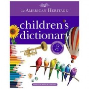 The American Heritage Children's Dictionary by Editors Of The American Heritage Dictionaries