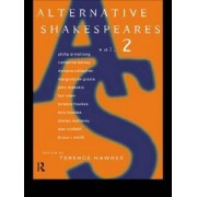 Alternative Shakespeares: Volume 2 by Terence Hawkes