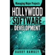Managing Major Projects: Hollywood Software Development