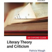Literary Theory and Criticism by Patricia Waugh