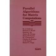 Parallel Algorithms for Matrix Computations by K. A. Gallivan
