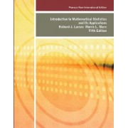 Introduction to Mathematical Statistics and its Applications by Richard J. Larsen