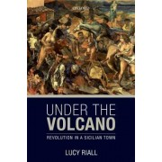 Under the Volcano by Lucy Riall
