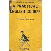 A Practical English Course, I, The First Year Book