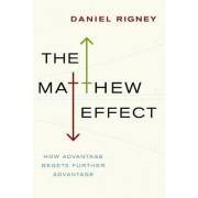 The Matthew Effect by Daniel Rigney